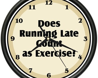 Running Late Wall Clock Exercise Funny Office Home Decor Gift