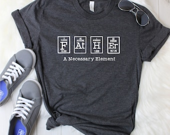 Fathers Day,Periodic Element Shirt,Science Dad,Nerdy Dad Shirt, Dad Shirt,Fathers Day Shirt, Fathers Day Gift,Custom Dad Shirt,Gift for Him,