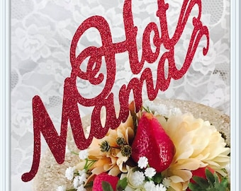 Hot Mama Cake Topper - Hot Mama Party Decorations - Hot Mama Decor - Hot Mama Birthday Party Cake Topper - Girlfriend Cake Topper - Love