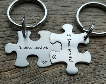 Customizable I Am Weird I Love Weird Puzzle Piece Key chain Set - Hand Stamped Stainless Steel Couples set/ Best Friends