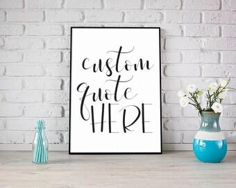 Your Quote Here, Custom Art , Custom Wall Art, Custom/Custom Script Quote, Create your quote, Custom POSTER Quote Typography Art