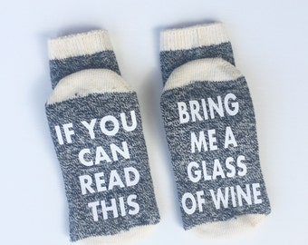 Bring me wine socks, If you can read this socks, Mother's day gift, Organic cotton socks, Gift for her, gift for mom