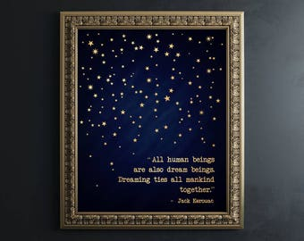 Jack Kerouac Poster - Jack Kerouac Quote -Jack Kerouac Print - Gold Foil Print Inspiration Quote - All human beings  are dream beings