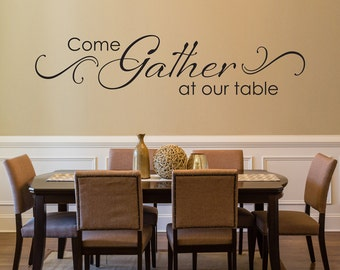 Come Gather At Our Table Decal With Scroll Design   Dining Room Wall Art    Kitchen