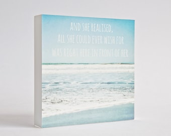 SALE!  Beach photo block, typographic art, beach decor, ocean photo, pale blue, beach wall art, wood art block, typography- And she realised