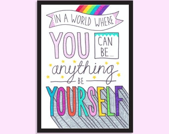 In a world where you can be anything be yourself. Inspirational, Motivational, Quote print, Best friend gift, New Year, 2018 goals