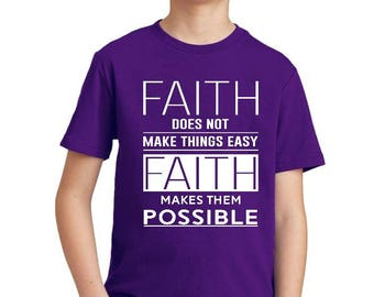 Faith Makes Things Possible Bible Verse - Youth T-shirt