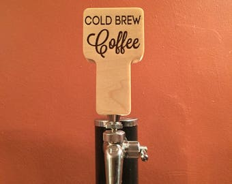 Engraved -Cold Brew - COFFEE Tap Handle -  Hombrewer - Craft Beer - Iced Coffee -  Java - Custom Tap Handle - Coffee On Tap - Coffee Drinker