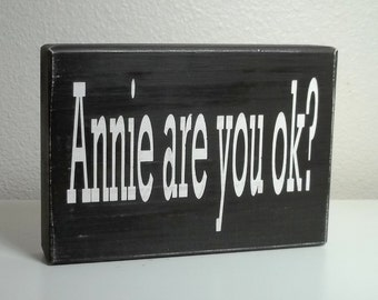 Black and White Annie Are You OK Painted Wood Sign