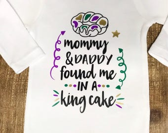 Mommy and Daddy Found Me in a King Cake Mardi Gras Onesie