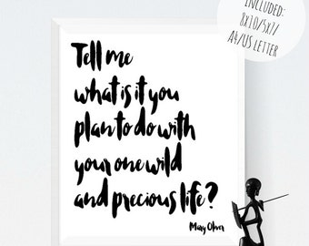 Wild and precious life - printable wall art, printable poster, inspirational quote poster, motivational poster, printable quote, mary oliver