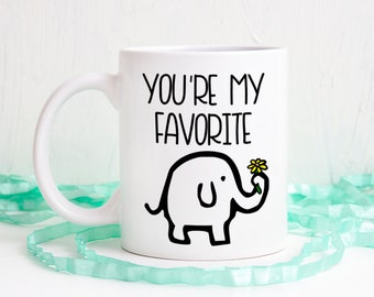 You're my favorite mug, Custom mug, elephant mug, personalized mug, best friend mug, best friend gift, sister gift, cute mug, adorable mug