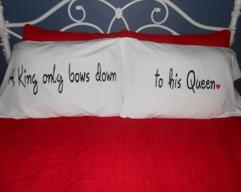 "Set of Pillowcases with   ""A king only bows down to his Queen."" -Hand Painted"