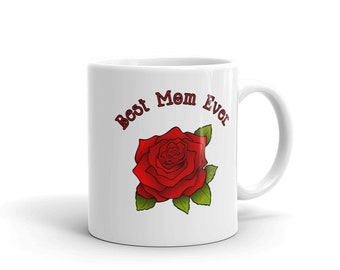 Mothers Day Best Mom Ever Red Rose Flower Mug Gift 11 oz, 15 oz Double Sided