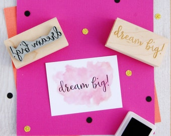 Dream Big! Text Rubber Stamp - Dream Stamper - Sentiment Stamp - Dreaming - Card Making - Script Font - Inpirational - Inspiration