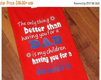 ON SALE Best thing better than having you as Dad, is my children having you as GRANDPA, Dad shirt,Granpa shirt, grandparent gif, Grandpa TSh