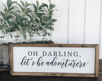 Oh darling, let's be adventurers sign, Wood sign, Painted wood sign, bedroom decor, Farmhouse style, Painted sign, Wall decor, Gallery wall