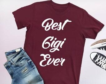 gift for gigi, gigi shirt, gigi shirts, best gigi ever shirt, best gigi ever shirts, gigi shirts for women, shirt for gigi, gigi