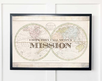 Digital Download: I Hope They Call Me On A Mission, 20 x 30 frameable print, high quality digital file, LDS art