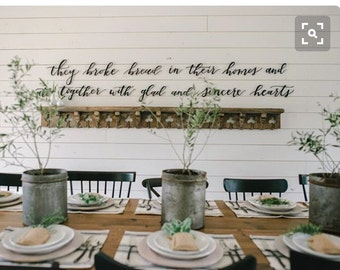 """They Broke Bread In Their Homes - Scripture  Metal Wall Art """"Fixer Upper inspired font"""""""