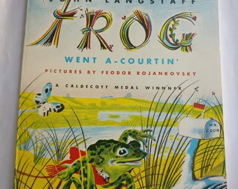 1955 Frog Went A-Courtin' by John Langstaff illustrated by Feodor Rojankovsky
