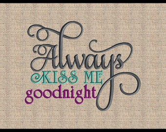 Always Kiss Me Goodnight Embroidery Design Bedroom Embroidery Design Machine Embroidery Design 5x7 6x10 other sizes