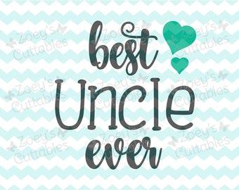 Best Uncle Ever, Uncle SVG, Cricut, Silhouette, Uncle to Be, Uncle Gift, Uncle Shirt, Uncle Decal, Svg File, Uncle, Best Uncle Ever SVG