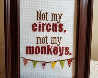 Not my Circus, Not my Monkeys made to order completed crossstitch