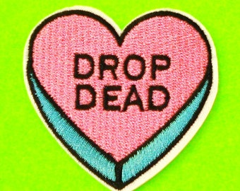 Sweethearts Conversation Hearts Mean Message Drop Dead Go Away Back Off Beat It Nope Fully Embroidered Iron or Sew On Patch - More Styles