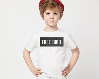 Free bird quote Children's Toddler Tshirt. Sizes 2T, 3t, 4t, 5/6T funny graphic kids shirt, toddler girl, toddler boy, kids shirt