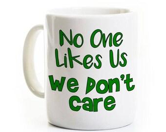 No One Likes Us Coffee Mug Gift - We Don't Care - Philadelphia Sports Fans