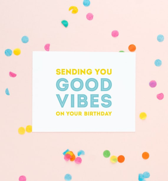 Good Vibes Birthday Card Sending You Good Vibles On Your