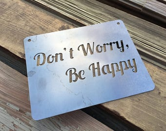 Don't Worry Be Happy relax Metal Sign inspirational quote Rustic Home Summer Decor Art Garden Home Gift for Him Her Happiness 4th of July