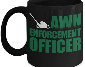 Funny Gardener Mug - Lawn Enforcement Officer - Gardening Home Office Coffee Cup Gift