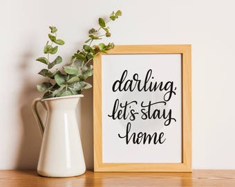 Darling Let's Stay Home - Printable 5x7 Home Decor - Digital Download Master Bedroom Art - Nightstand Print - Lets Stay Home