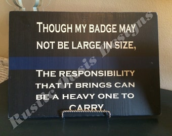 Though my badge may not be large in size  Law Enforcement | LEO Signs | Police Signs | Officer Signs | Deputy Signs | Thin Blue Line