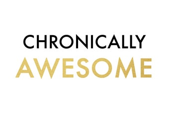 INSTANT DOWNLOAD // Warrior Series //  Chronically Awesome 8x10 print