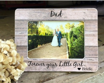 ON SALE Father of the Bride Gift,  Frame, Dad Forever Your Little Girl,  Gift for Dad, Personalized Picture Frame For Dad from Bride