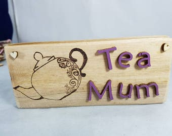 Lovely wooden plaque sign with a teapot design tea mum great kitchen home decor keepsake unquie gift.
