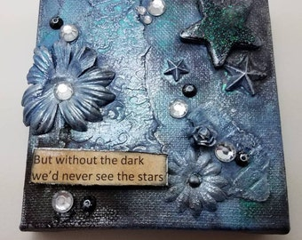 Mixed media canvas, but without the dark we'd never see the stars