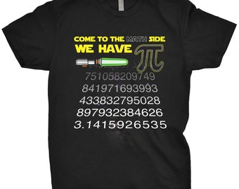 Come To The Math Side We Have PI Shirt PI Day T-Shirt Math Science Geek