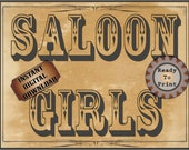 SALOON GIRLS Sign Printable File Wild West Party Aged Western Decor ~ Bachelor, Wedding, Film TV Premiere Party Decoration Old West Wall Art