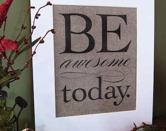 BE AWESOME TODAY - burlap art print