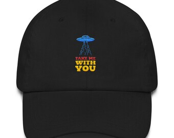 Take Me With You - Dad Hat