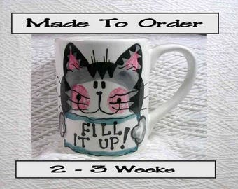 """Made To Order Tabby Cat  Mug """"Fill It Up"""" 12 Oz. Ceramic  Handpainted by Grace M. Smith"""