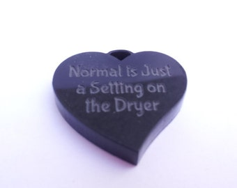 Normal is Just a Setting on the Dryer Heart Pendant