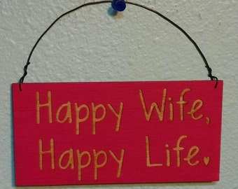 Sign, Happy Wife, Happy Life sign, mini sign