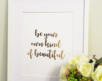 Framed Gold Foil Be Your Own Kind Of Beautiful Wall Art Inspirational Wall Art Office Art Quote Art Motivational Wall Art Office Decor