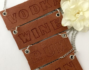 LIQUOR BOTTLE LABELS Hand Stamped - Personalized Leather Bottle Necklaces - Scotch, Bourbon, Wine, Whiskey, Gin, Moonshine, Bootleg