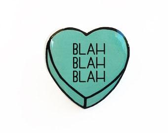 Blah Blah Blah - Anti Conversation Heart Pin Brooch Badge